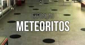 Exposição Meteoritos do Brasil na Escola de Astrofísica